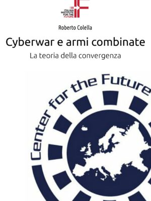 Colella - Cyberwar e armi combinate-01