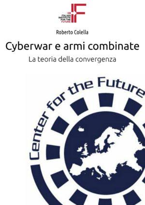 Colella – Cyberwar e armi combinate-01
